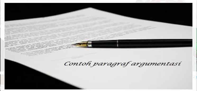 Contoh Paragraf Argumentasi Serta 3 Pola Sebab-Akibatnya
