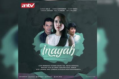 Terbaru Sinopsis Inayah ANTV Minggu 24 Mei 2020 - Episode 40