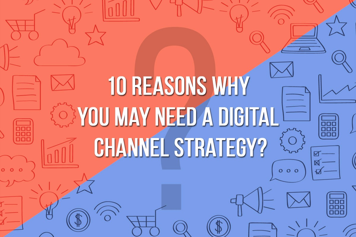 10 reasons why you may need a digital marketing strategy t technologies t technologies - Good reasons need redecorate ...