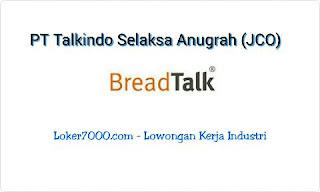 Lowongan Kerja Via Email PT Talkindo Selaksa Anugrah (JCO-BreadTalk) Tangerang 2019