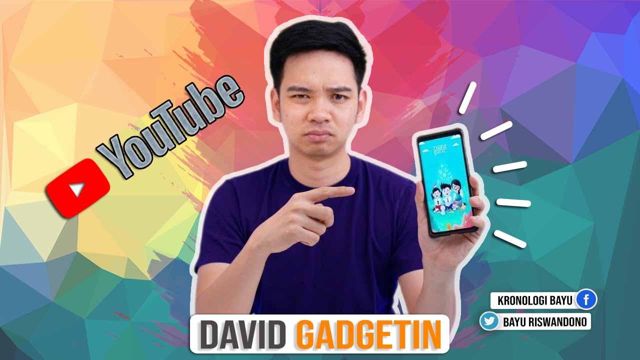 Biografi David Gadgetin, Youtuber inspiratif dan terkenal