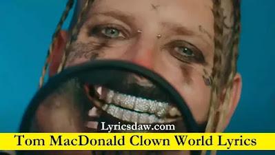 Tom MacDonald Clown World Lyrics