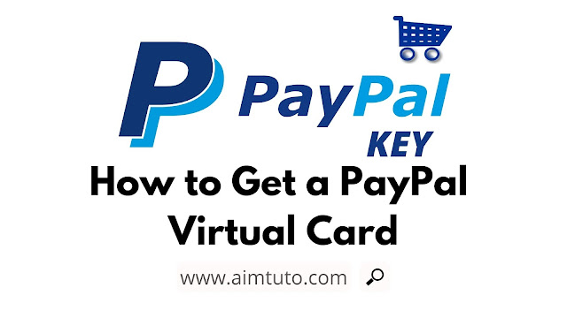 How to Setup PayPal Key and Get a Free Virtual Credit Card
