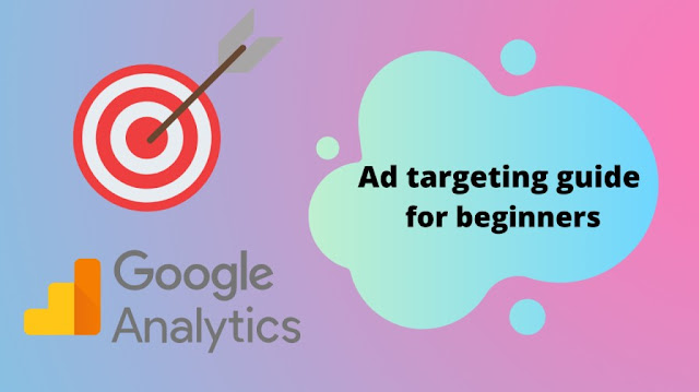 Ad targeting guide for beginners