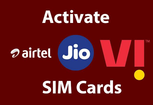 Activate Jio, Airtel, Idea, VI SIM Cards