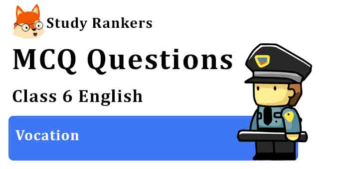 MCQ Questions for Class 6 English Vocation Honeysuckle