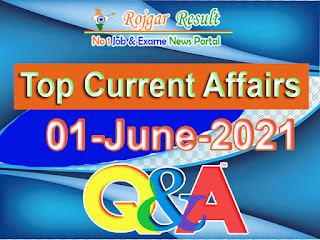 Top Current Affairs 01 June 2021 at Rojgar Result App