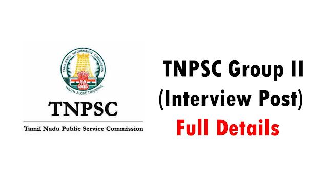 TNPSC Group II (Interview Post) Full Details