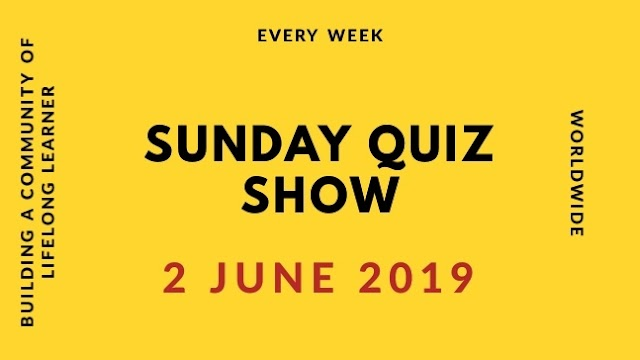 Sunday Quiz 2 June 2019