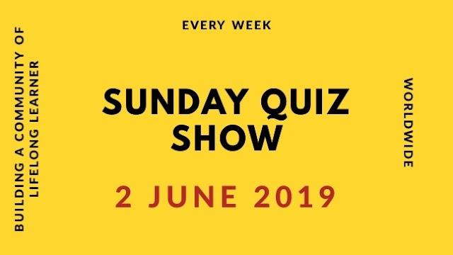 Sunday Quiz 2 June 2019