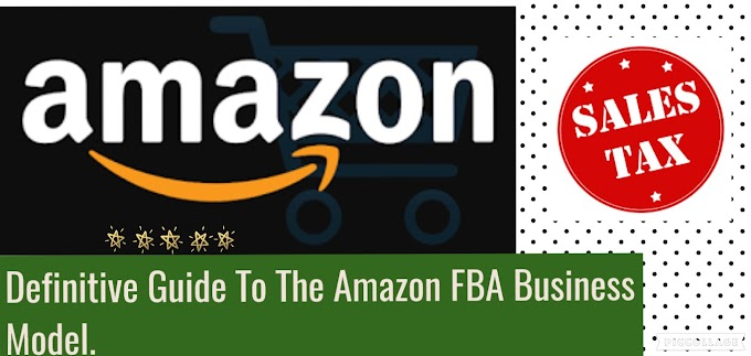 Definitive Guide To The Amazon FBA Business Model.