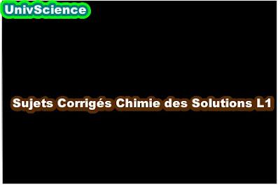 Sujets Corrigés Chimie des Solutions L1