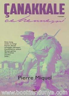 Pierre Miquel - Çanakkale Cehennemi