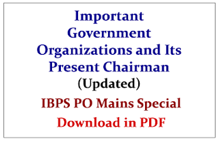 List of Important Government Organizations and Its Present Chairman- Updated 2015 (IBPS PO Mains Special)- Download in PDF