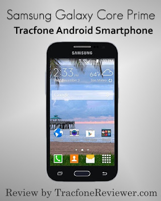 Review of the Samsung Galaxy Core Prime from Tracfone Tracfone Samsung Galaxy Core Prime Review