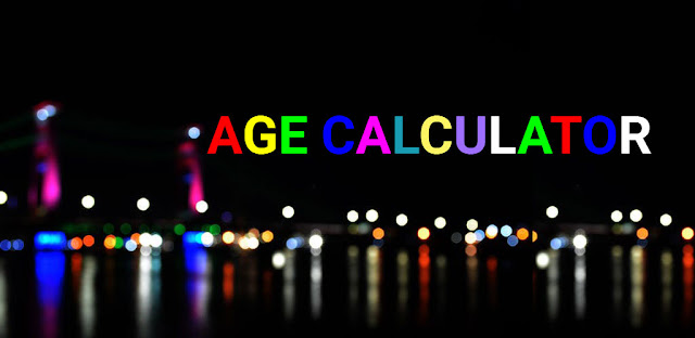 تنزيل تطبيق احسب عمرك طريقة حساب العمر يدويا حساب العمر بالثواني طريقة حساب العمر الزمني حساب العمر بالاشهر طريقة حساب العمر بالاله الحاسبة حساب العمر المستقبلي حساب العمر بالايام