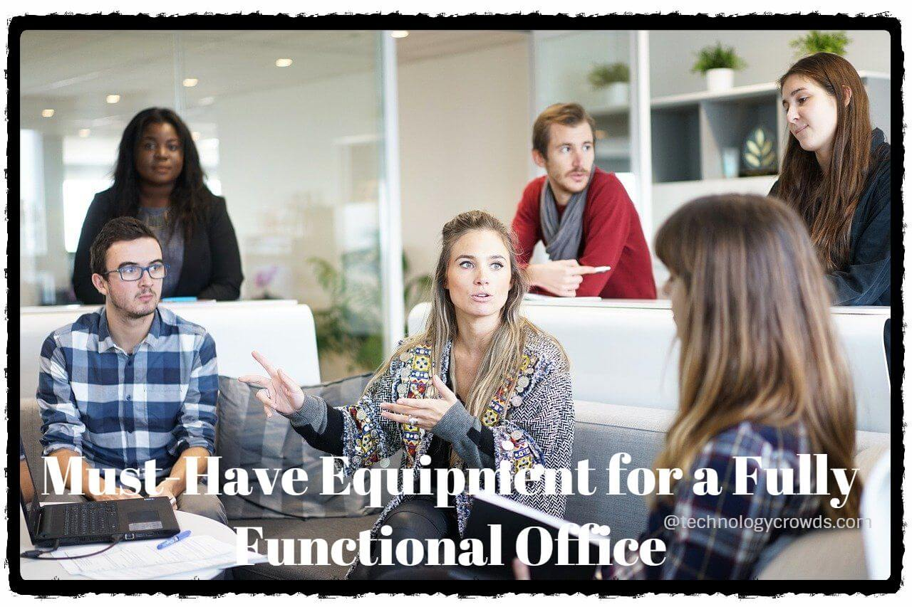 Must-Have Equipment for a Fully Functional Office