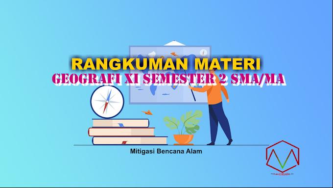 "Materi Geografi ""Mitigasi Bencana Alam"" - Geografi XI Semester 2 SMA/MA"
