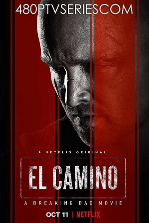 El Camino: A Breaking Bad Movie (2019) 200MB Full English Movie Download 480p Web-DL Free Watch Online Full Movie Download Worldfree4u 9xmovies
