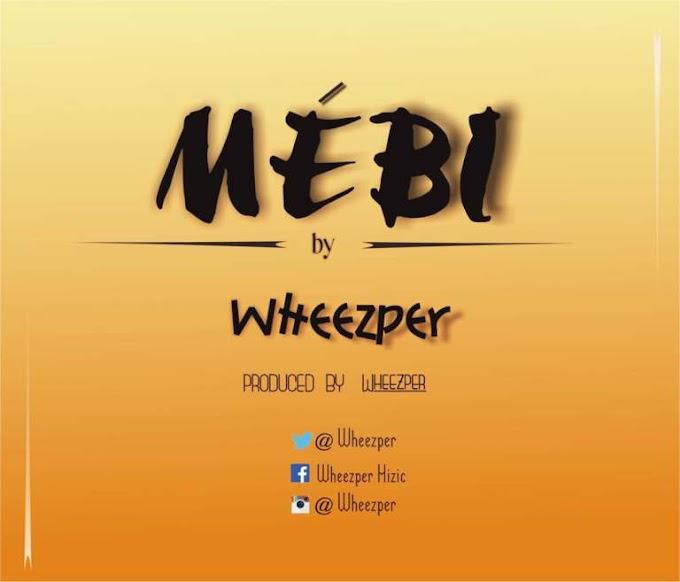 #SFN MUSIC: Wheezper – Mebi   @wheezper