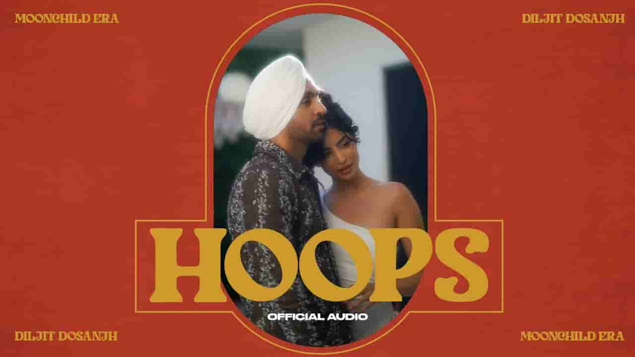 हुप्स Hoops lyrics in Hindi Diljit Dosanjh Moonchild era Punjabi Song