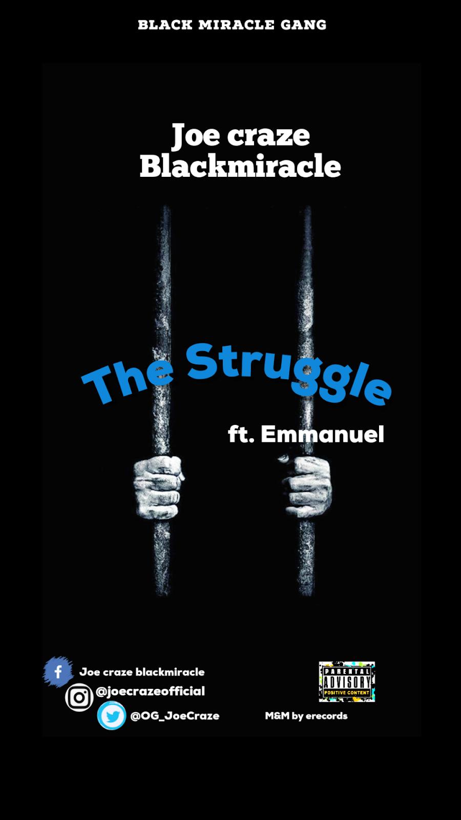 MUSIC: Joe Craze (Da Black Miracle) – The Struggle ft Emmanuel #Arewapublisize