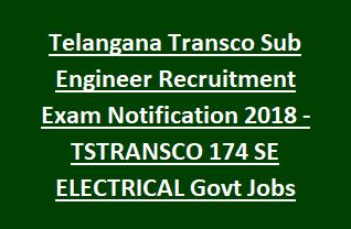 Telangana Transco Sub Engineer Recruitment Exam Notification 2018 -TSTRANSCO 174 SE ELECTRICAL Govt Jobs Online