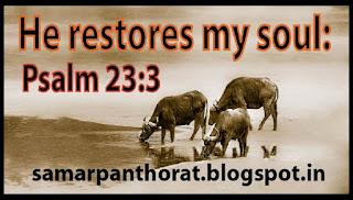 He restores my soul Psalm 23:3