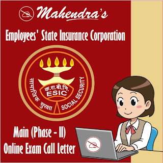 ESIC | Main (Phase - II) Online Exam Call Letter