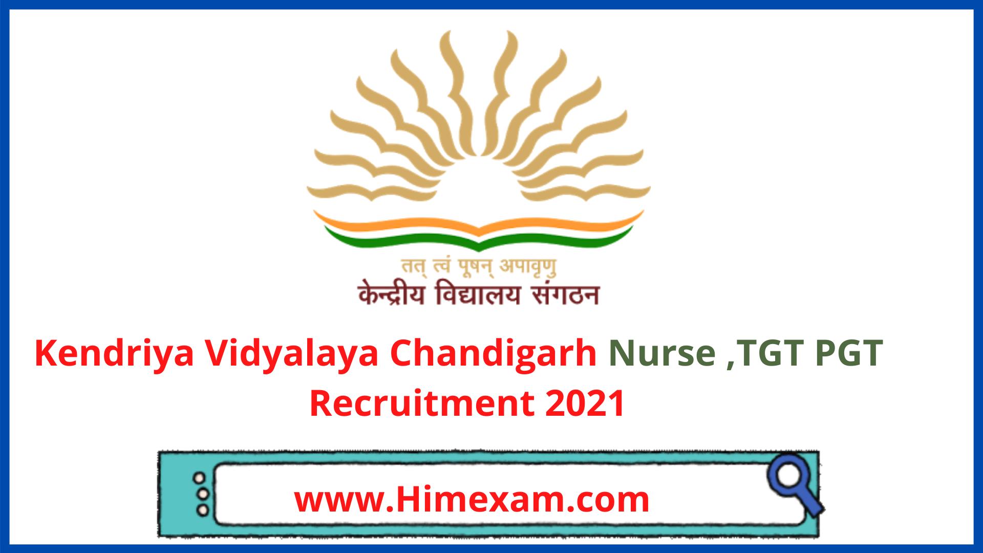 Kendriya Vidyalaya Chandigarh Nurse ,TGT PGT  Recruitment 2021