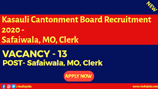 Kasauli Cantonment Board Recruitment 2020 - Safaiwala, MO, Clerk, Others -13 Posts , Apply Online Now