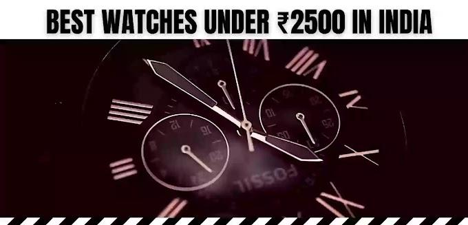 best watches under 2500 in india 2021