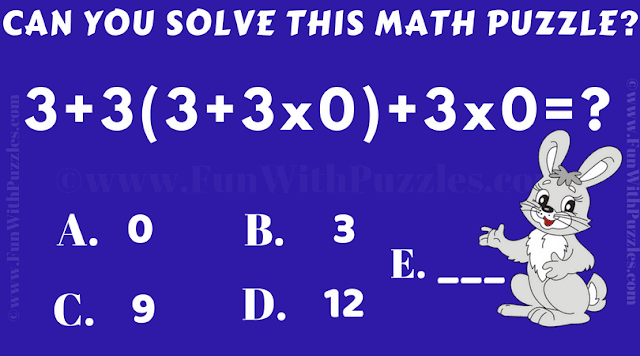 Can you solve this Arithmetic Equation 3+3(3+3x0)+3x0=?
