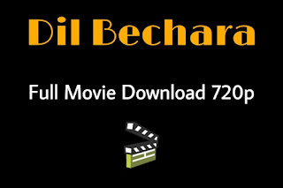 Dil Bechara Full Movie Download Filmywap 720p