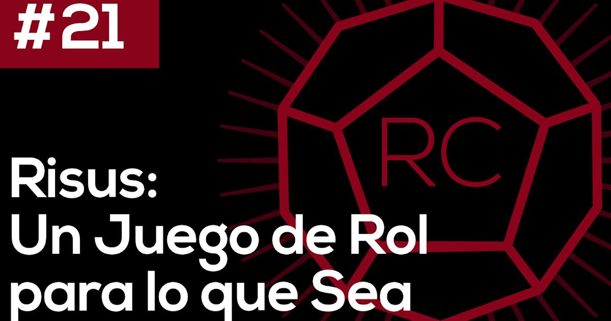 Ep. 21 | ¿Reseña? Risus: Un Juego de Rol para lo que Sea | Rolero Casual Podcast