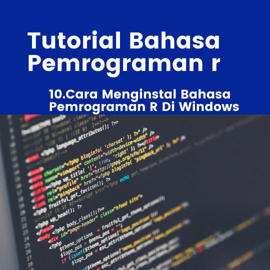 Cara Menginstal Bahasa Pemrograman R Di Windows