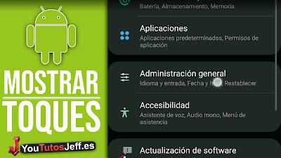 mostrar toques pantalla android