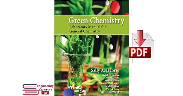 Green Chemistry Laboratory Manual for General Chemistry 1st Edition by Sally A. Henrie