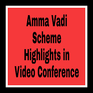 Amma Vadi Scheme Highlights in Video Conference