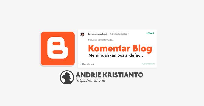 Cara Memindahkan Kotak Komentar Blog Tepat di Bawah Postingan