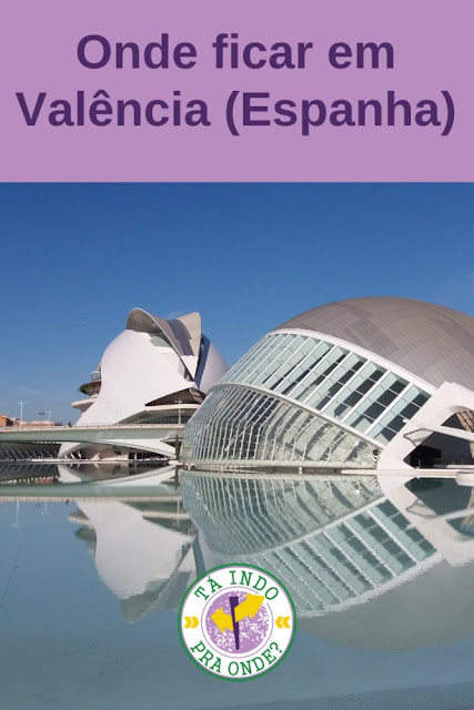 Onde ficar em Valência (Espanha)?