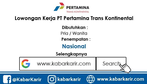 Loker PT Pertamina Trans Kontinental