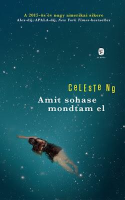 Celeste Ng – Amit sohase mondtam el könyves vélemény, könyvkritika, recenzió, könyves blog, könyves kedvcsináló