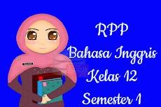 RPP Bahasa Inggris Kelas 12 SMA MA Semester 1 Revisi Terbaru 2019-2020