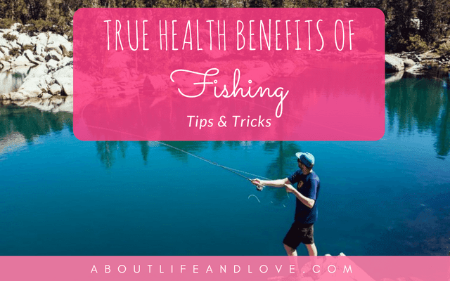 True Health Benefits of Fishing | Tips & Tricks