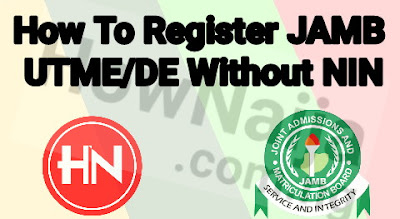 How To Register JAMB UTME/DE Without NIN