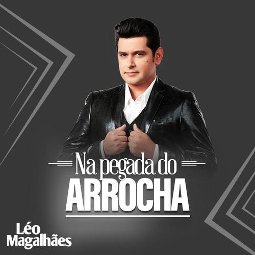 Léo Magalhães - Na Pegada do Arrocha - Promocional - 2020