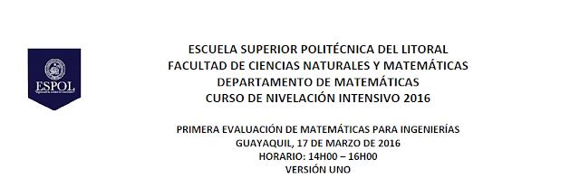 Primera Evaluación de Matemáticas para Ingenierías del Curso de nivelación Intensivo 2016-ESPOL