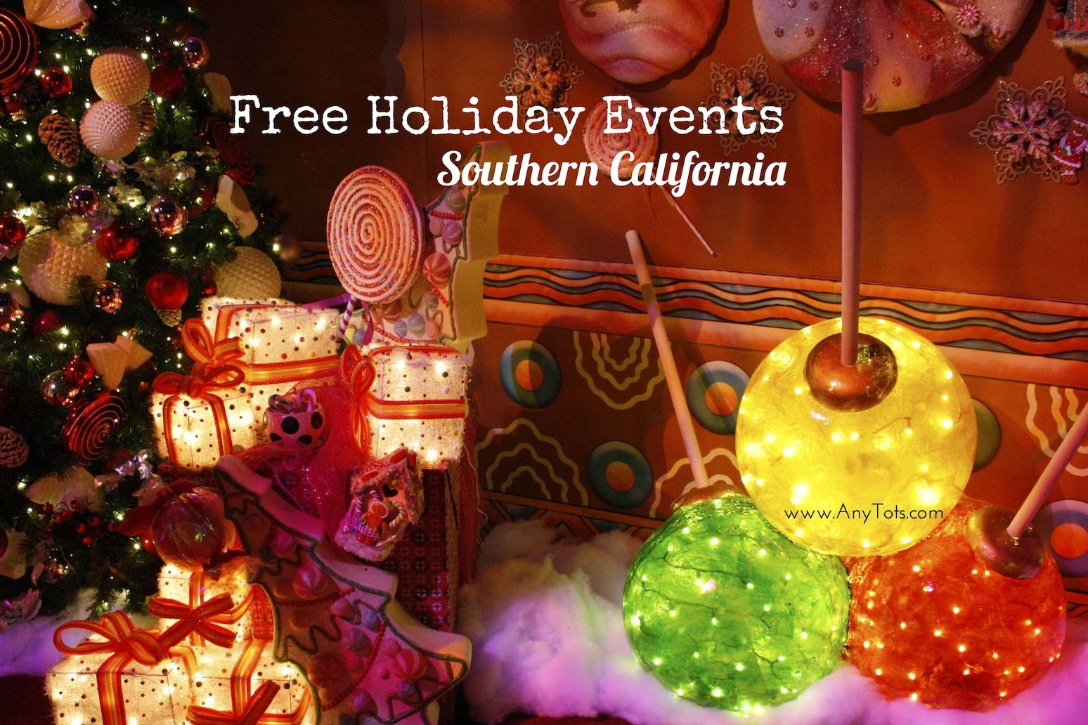 Holiday Events: Los Angeles and Orange County 2017 - Any Tots