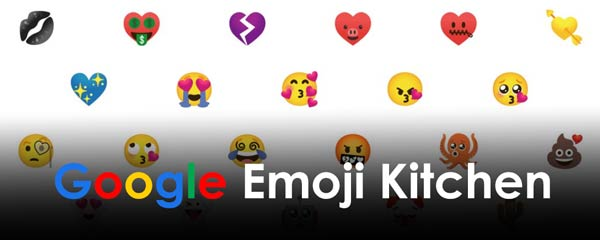 What is Google Emoji Kitchen and how to use this feature on Android Phones